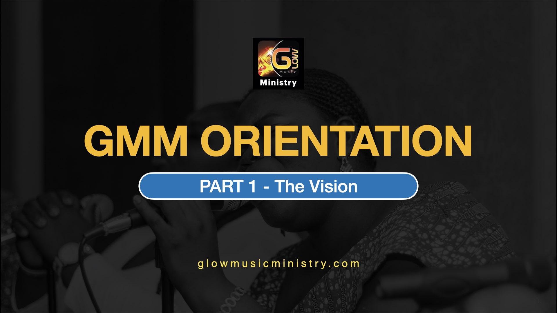 Glow Music Ministry Orientation - GMMO-01
